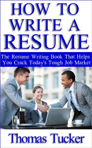 How To Write A Resume: The Resume Writing Book That Helps You Crack Todayu0027s  Tough