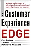The Customer Experience Edge: Technology and Techniques for Delivering an Enduring, Profitable and Positive Experience to Your Customers.
