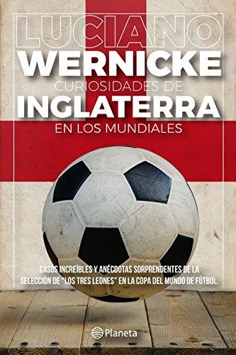 Curiosidades de Inglaterra en los Mundiales (Spanish Edition) by [Wernicke, Luciano]
