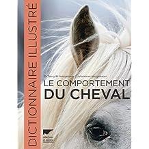 Comportement du cheval (Le): Dictionnaire illustré