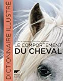 Le comportement du cheval : Dictionnaire illustré