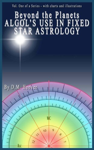 Algol's Use In Fixed Star Astrology (Beyond The Planets Book 1)