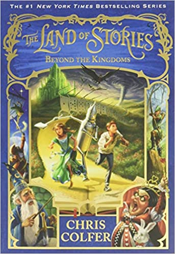 The Land Of Stories Beyond The Kingdoms The Land Of Stories 4 Colfer Chris 9780316406871 Amazon Com Books