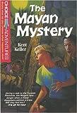 The Mayan Mystery, Kent Keller, 0842351329