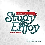 How to Study and Enjoy Your Bible | Skip Heitzig