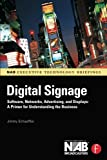 img - for Digital Signage: Software, Networks, Advertising, and Displays: A Primer for Understanding the Business (NAB Executive Technology Briefings) book / textbook / text book