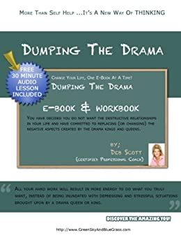 Dumping The Drama: How to Recover from Negative People and the Drama they Create (Call In Coaching Book 1) by [Scott, Deb]