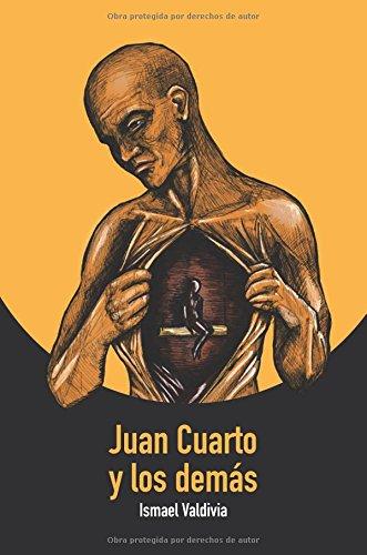 Juan Cuarto y los demás (Spanish Edition) [Ismael Valdivia] (Tapa Blanda)