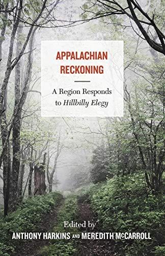 Appalachian Reckoning: A Region Responds to Hillbilly Elegy