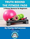 img - for Truth Behind Fitness Fads: A Fitness Resource for Beginners book / textbook / text book
