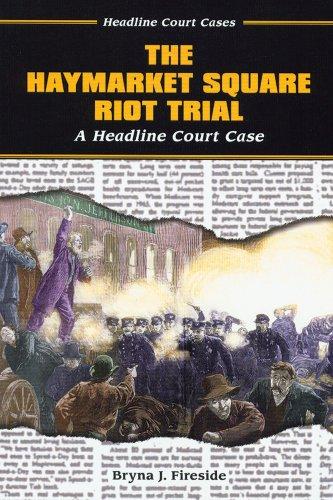 The Haymarket Square Riot Trial: A Headline Court Case (Headline Court Cases)