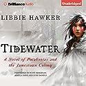 Tidewater: A Novel of Pocahontas and the Jamestown Colony Audiobook by Libbie Hawker Narrated by Scott Merriman, Angela Dawe, Luke Daniels