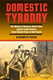 img - for Domestic Tyranny: The Making of American Social Policy against Family Violence from Colonial Times to the Present by Elizabeth Pleck (2004-02-24) book / textbook / text book