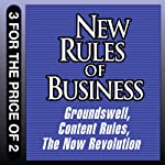 New Rules for Business: Groundswell Expanded and Revised Edition; Content Rules; The Now Revolution | Charlene Li,Josh Bernoff,Ann Handley,C. C. Chapman,Jay Baer,Amber Naslund