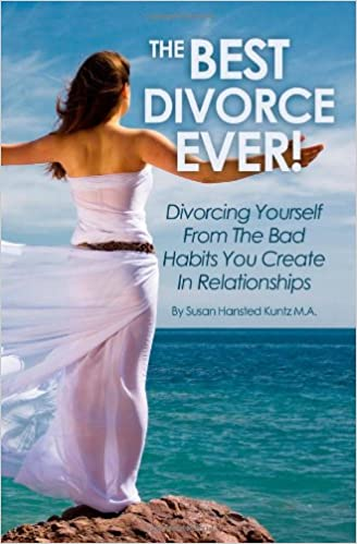 The Best Divorce Ever!: Divorcing Yourself From The Bad Habits You