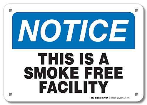 """Notice This is a Smoke Free Facility Sign - 10""""x7"""" - .040 Rust Free Heavy Duty Aluminum - Made in USA - UV Protected and Weatherproof - A81-123AL from My Sign Center"""