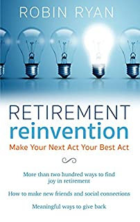 Book Cover: Retirement Reinvention: Make Your Next Act Your Best Act