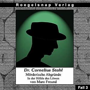 In der Höhle des Löwen (Dr. Cornelius Stahl - Mörderische Abgründe 3) Hörbuch