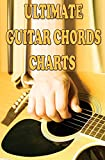 Ultimate Guitar Chords Charts: Volume 1 (Guitar Theory Lessons)