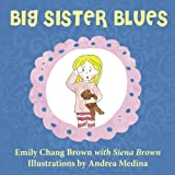 img - for Big Sister Blues: A Children's Book About Sisterhood book / textbook / text book