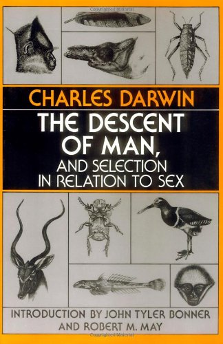 The Descent of Man, and Selection in Relation to Sex (Princeton Science Library)