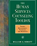 The Human Services Counseling Toolbox 1st Edition