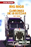 Big Rigs/Camiones de 18 Ruedas (Maquinas Extremas) (English and Spanish Edition)