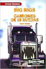 Big Rigs/Camiones de 18 Ruedas (Maquinas Extremas): Scott