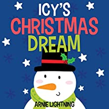 Icy's Christmas Dream Audiobook by Arnie Lightning Narrated by Angelo Di Loreto