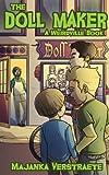 The Doll Maker: A Spooky Fun Adventure for Kids (Weirdville Book 1)