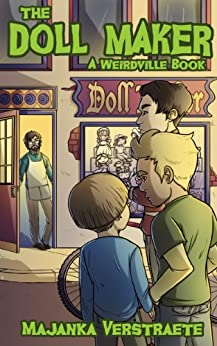 The Doll Maker (Weirdville Book 1) by [Verstraete, Majanka]