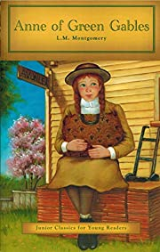 By L M Montgomery Anne of Green Gables…