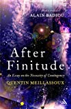 After Finitude : An Essay on the Necessity of Contingency, Meillassoux, Quentin and Brassier, Ray, 0826496741