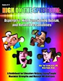 High on the Spectrum : Asperger's, High Functioning Autism, and Related Personalities, Paget, Mike and Frank, Kim T., 1598501186