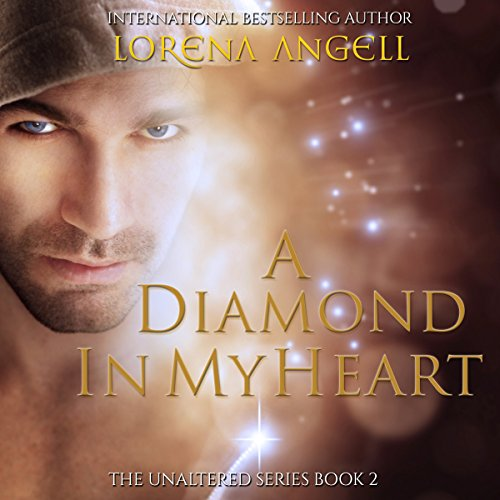 A Diamond in My Heart: The Unaltered, Volume 2