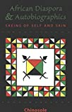 The African Diaspora and Autobiographics: Skeins of Self and Skin (San Francisco State University Series in Philosophy)