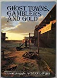 Ghost Towns, Gamblers Gold, Chuck Lawliss, 0831739037