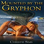 Mounted by the Gryphon | Alara Branwen,Christie Sims