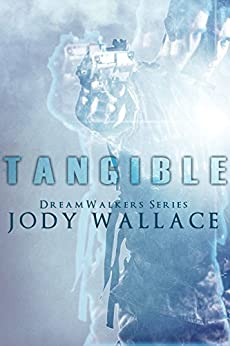 Tangible (Dreamwalkers Book 1) by [Wallace, Jody]