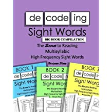 Decoding Sight Words BIG BOOK COMPILATION: The SECRET to Reading Multisyllabic High Frequency Sight Words