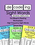Decoding Sight Words BIG BOOK COMPILATION: The SECRET to Reading Multisyllabic High Frequency Sight Words (Word Builder Workbook) (Volume 5)