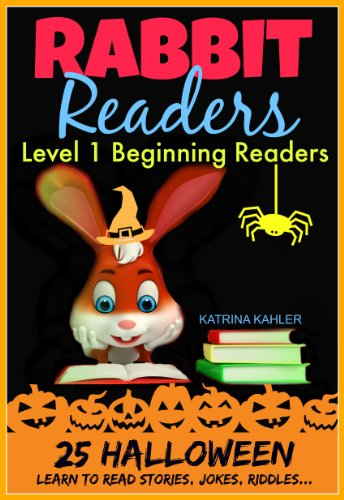 Halloween:  For 2 to 6 Year Olds, 25 Early Readers - Learn to Read Books with Sightwords and Pictures for Beginner Readers (Rabbit Readers Book 5)