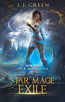 Star Mage Exile: Prequel to dark space fantasy Star Mage Saga by [Green, J.J.]