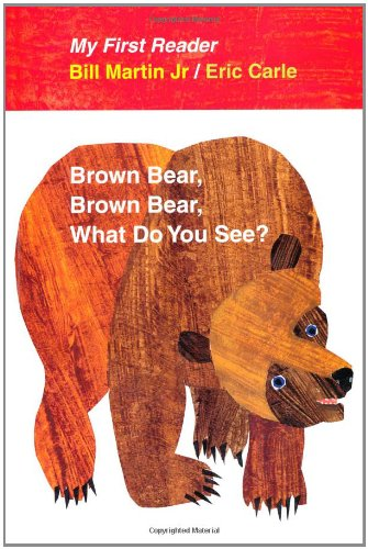 Book Cover: Brown Bear, Brown Bear, What Do You See? My First Reader
