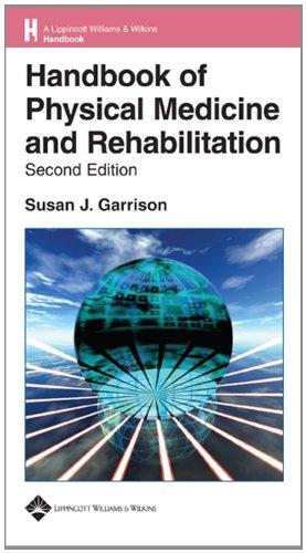 Handbook of Physical Medicine and Rehabilitation Basics (Lippincott Williams & Wilkins Handbook Series)