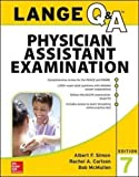 LANGE Q&A Physician Assistant Examination, 7th Edition (Lange Q&A Allied Health) by Simon, Albert, Carlson, Rachel (December 6, 2015) Paperback 7