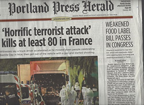 Portland Press Herald  Friday July 15  2016   Horrific Terrorit Attack  Kills At Least 80 In France And Various
