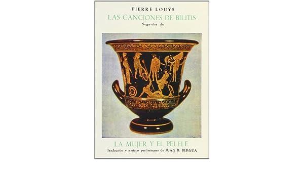 LA EROTICA POSTROMANTICA: LAS CANCIONES DE BILITIS, LA MUJER Y EL PELELE, Pierre Louys: Pierre Louys: 9788470830280: Amazon.com: Books