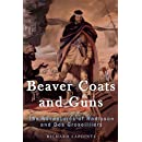 Beaver Coats and Guns: The Adventures of Radisson and Des Groseilliers