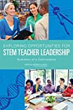 Exploring Opportunities for STEM Teacher Leadership, Planning Committee on Exploring Opportunities for STEM Teacher Leadership, Teacher Advisory Council, Division of Behavioral and Social Sciences and Education, National Research Council, 0309314569